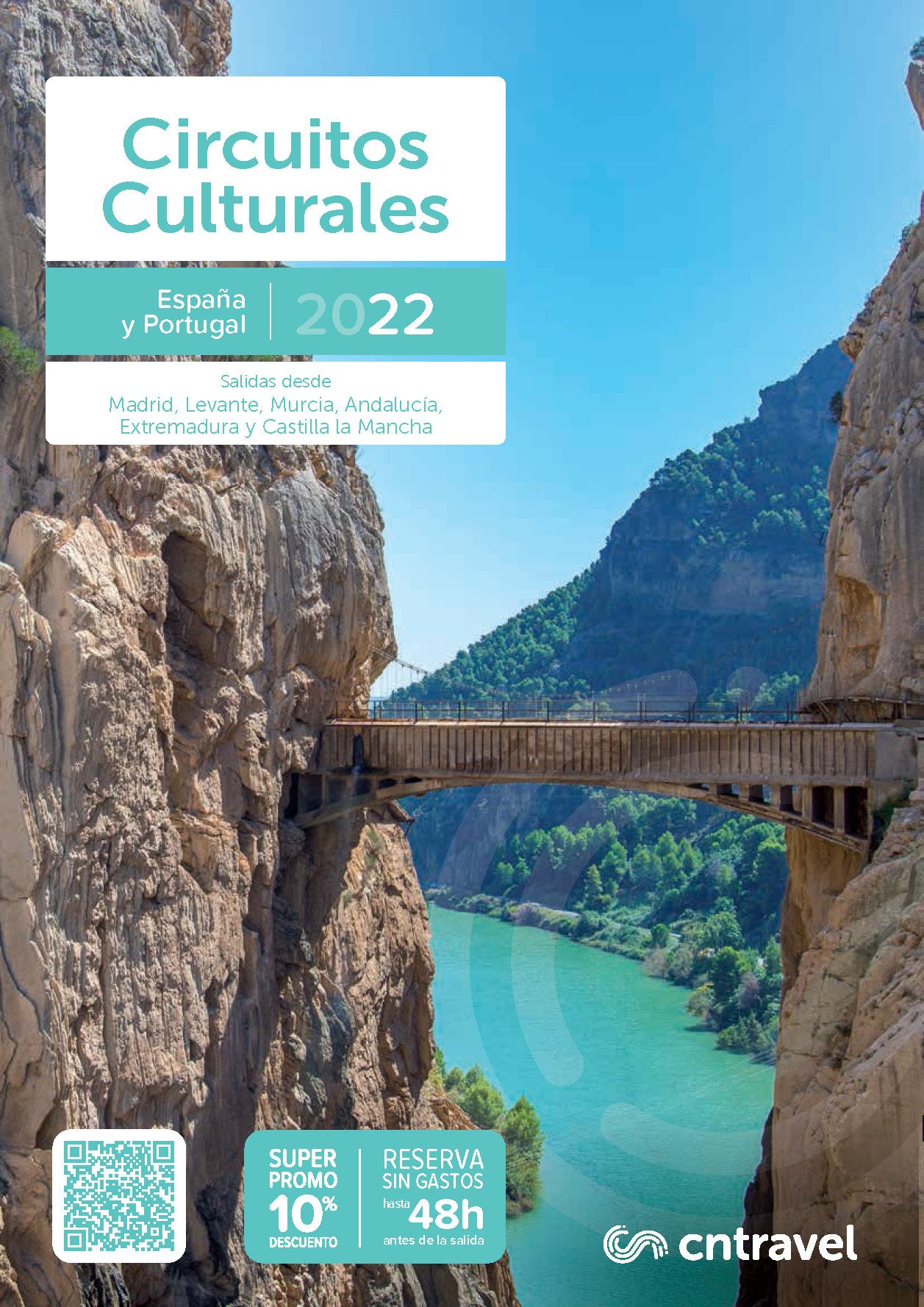 Catalogo CN Travel Circuitos Culturales 2022 Espana y Portugal salidas desde Madrid Castilla la Mancha Levante Murcia Andalucia y Extremadura