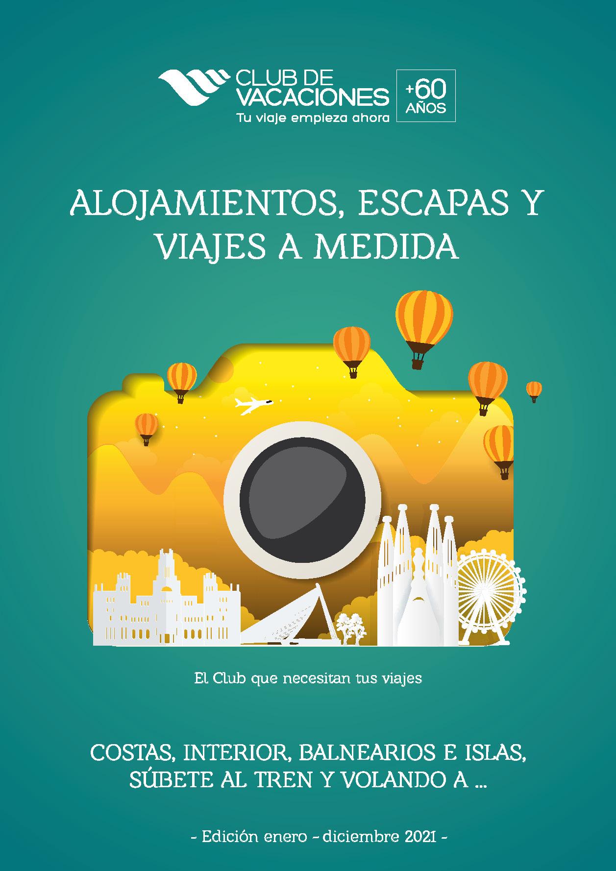 Catalogo Club de Vacaciones Alojamientos Escapadas y Viajes a Medida 2021