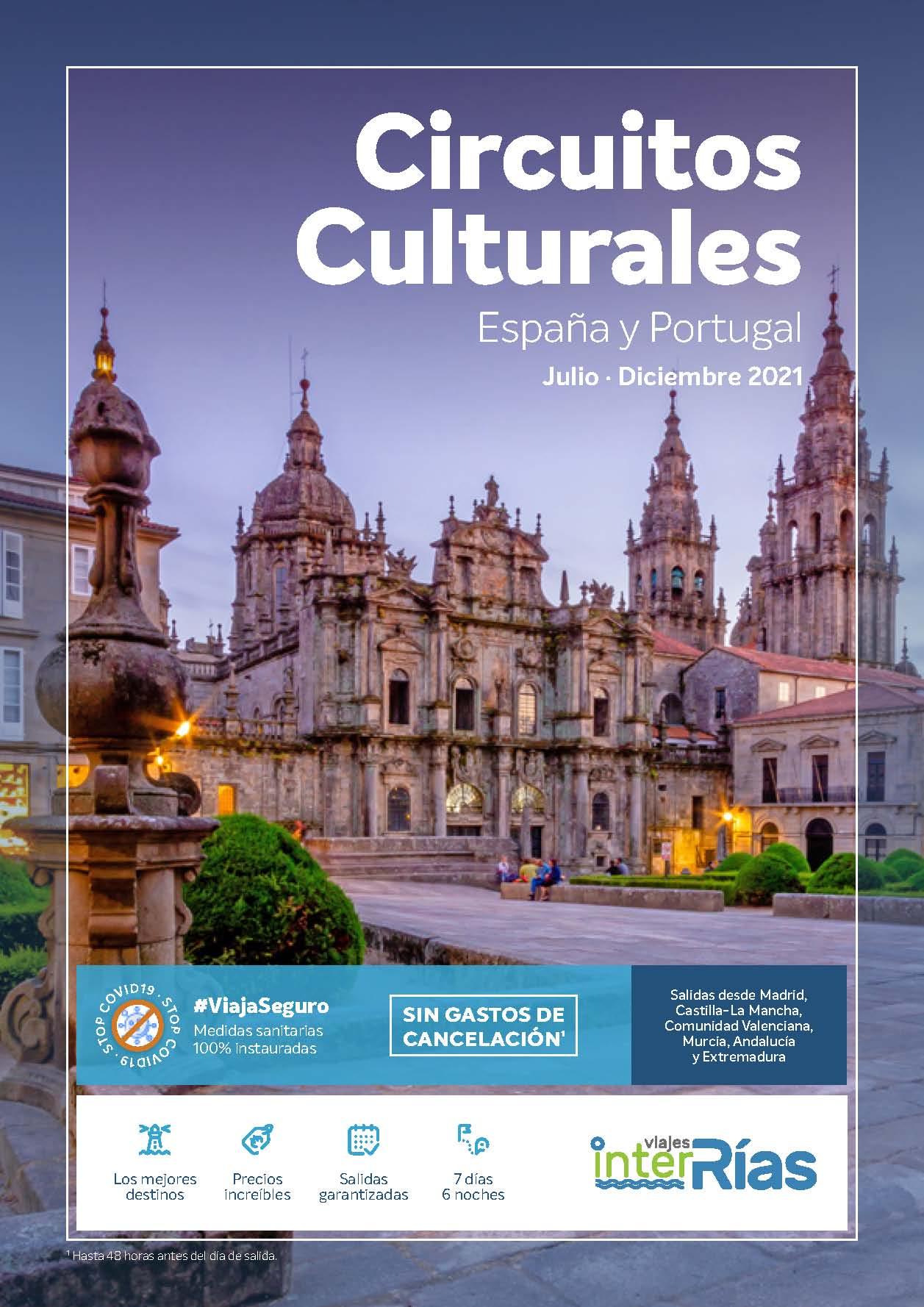 Catalogo Interrias Circuitos Culturales Espana y Portugal Julio a Diciembre 2021 salidas desde zona Centro y Sur