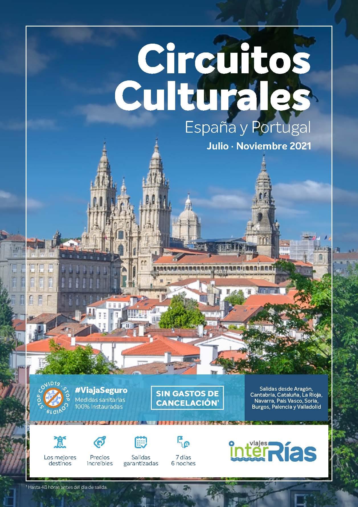Catalogo Interrias Circuitos Culturales Espana y Portugal Julio a Noviembre 2021 salidas desde zona Noreste